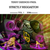 TERRY DIZENCIO™ pres. ''Strictly Reggaeton'' Vol. 1 (2016)
