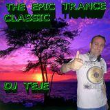 THE EPIC TRANCE CLASSIC DJ TEJE MIX