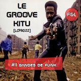 Le Groove Kitu - #1 - Bandes de funk [LCPR022]