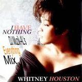 Whitney Houston - I Have Nothing (DJ Muzik-AL's Everything Mix)