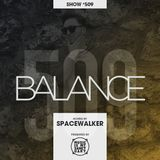 BALANCE - Show #509 (Hosted by Spacewalker)