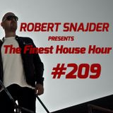Robert Snajder - The Finest House Hour #209 - 2018