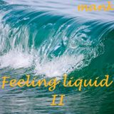 MANK - Feeling liquid II