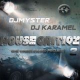 @DJMYSTER & @DJKARAMEL PRESENT HOUSE CRITIQZ PART 2-THE UNRELEASED PROJECT