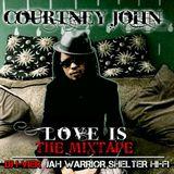 COURTNEY JOHN - LOVE IS MIXTAPE - JAH WARRIOR SHELTER HI-FI