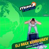 Dj Max Korovaev - Jagga Jagga mix 2013