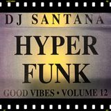 Good Vibes Vol 12 / Hyper Funk