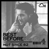 Best Before: Hot Since 82
