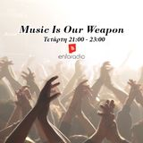 Music Is Our Weapon vol. 10 @enforadio (25/5/2016)