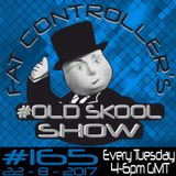 #OldSkool Show #165 with DJ Fat Controller 22nd August 2017