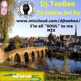 I'ts all SOUL to me Mix 12th May 2015