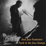 Soul Jazz Funksters - Funk in the Jazz Lounge