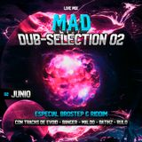 Dub-Selection 02 Junio Mixed by Mad
