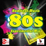 Bombeat Music 80's Experimental Mix