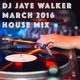 DJ JAYE WALKER HOUSE MIX 2016