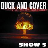 Duck & Cover: Show 5