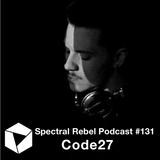 Spectral Rebel Podcast #131: Code27