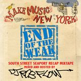 MAKE MUSIC NY FESTIVAL/END OF THE WEAK South Street Seaport Recap MIXTAPE