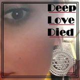 Deep Love Died