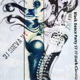 DJ Sheva VT - Black Dance Party #27 (Dark-Classic)