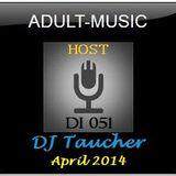DJ Taucher -ADULT MUSIC ON DI 051- (April 2014) Recorded live from Monza Club, Frankfurt