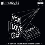 Live On #MomILoveDEEP At The SafeHouse (September 6th 2014)