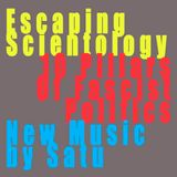 Escaping Scientology + Ten Pillars Of Fascism + Satu - Show #291