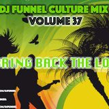 DJ FUNNEL CULTURE MIX VOL.37 - BRING BACK THE LOVE