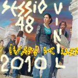 Vedruna Session nº48 (1'14 Hours) @ Ivan Killer 100% Vinil 2010
