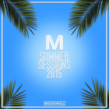 Mackswell x Morgans Hotel Group - Summer Sessions 2015