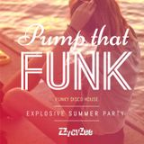 Pump that Funk - Funky Disco Summer House Party Mix 2016
