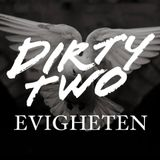 Dirty Two - Evigheten - 2017-02-04