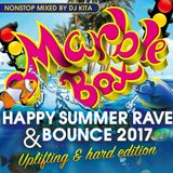 MarbleBox HAPPY SUMMER RAVE & BOUNCE 2017 mixed by DJ KITA