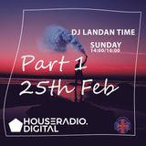 Dj Landan Time House Radio Digital Monthly Show Part 1 -25th Feb 2018