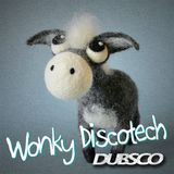 Dubsco - Wonky Discotech (LoFi Podcast)