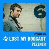 Lost My Dogcast 19 - Pezzner