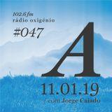 #47 Uma Espécie de Azul @ Rádio Oxigénio (11.01.19) [english version]