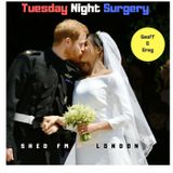 Tuesday Night Surgery - Royal Wedding Special