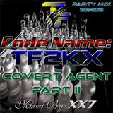 CodeName TF2KX | Covert Agent - Part II (Hip Hop/R&B Party Mix)