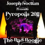 Joseph Noctum - Pyropolis 2011: The Bad Boogie