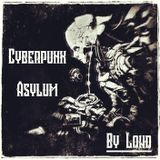 Cyberpunk Asylum
