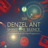 Denzel Ant - Shake The Silence #194