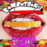 CANDY @ Gala Night Bombotron DJ mix