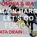Omnia & IRA VS Calvin Harris - Lets Go Fusion (Data Drain Bootleg)