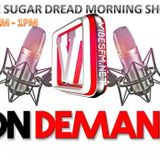 SUGAR DREAD MORNING RIDE EXPERIENCE @VIBESFM.NET / BANK HOLIDAY SPECIAL TUN UP LOUD!!!