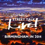 Street Talk Live! - Birmingham in 2014 - Live! Arts Radio Birmingham