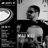 Rota 91 - 09/09/2017 - Dj guest Mau Mau ( Club 88 )