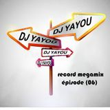 dj yayou-record megamix (épisode 06)