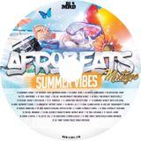 AfroBeats Summer Vibes MixTape 2018