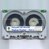 Dazwell's 60 Minute Mashup Mixtape Pt.2